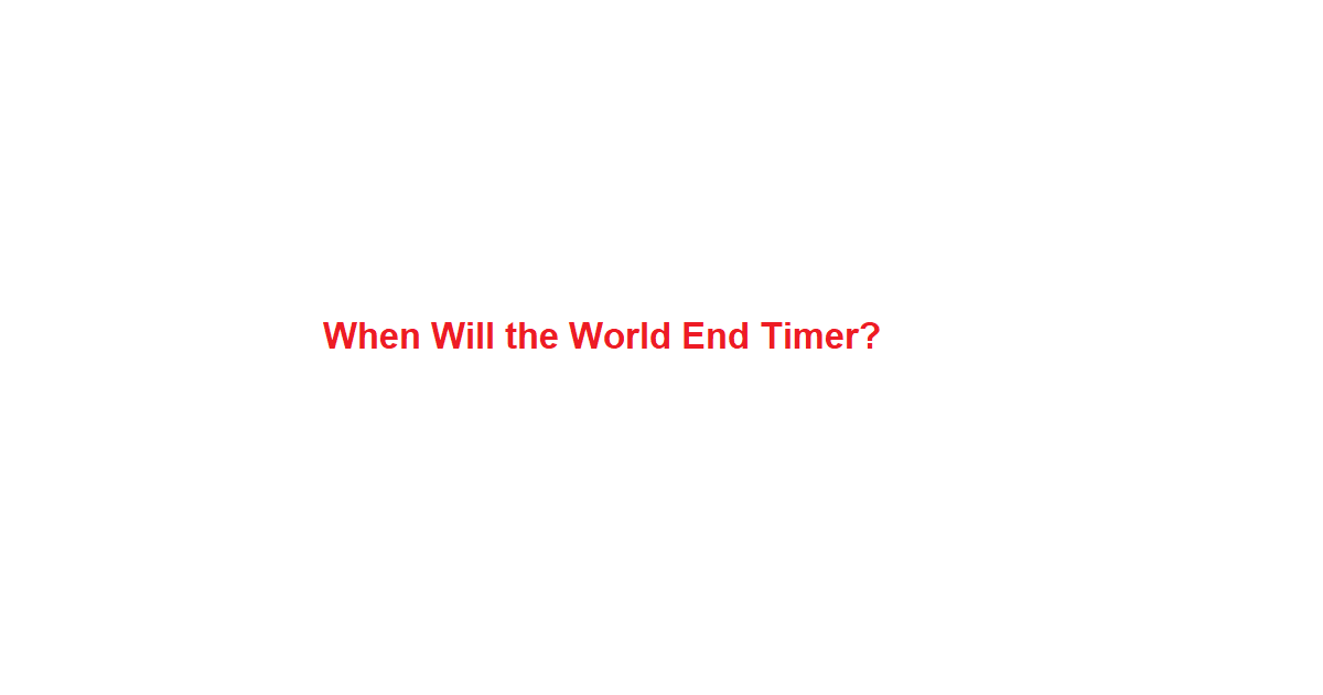 when will the world end timer