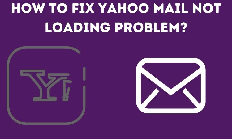 How to Fix Yahoo Mail Not Loading Problem
