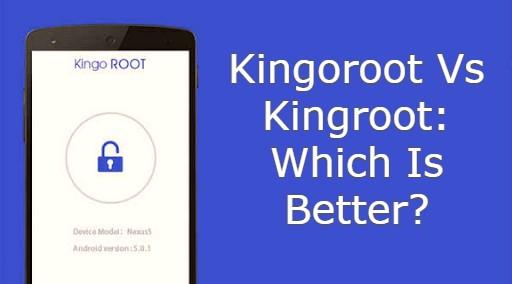kingroot or kingoroot