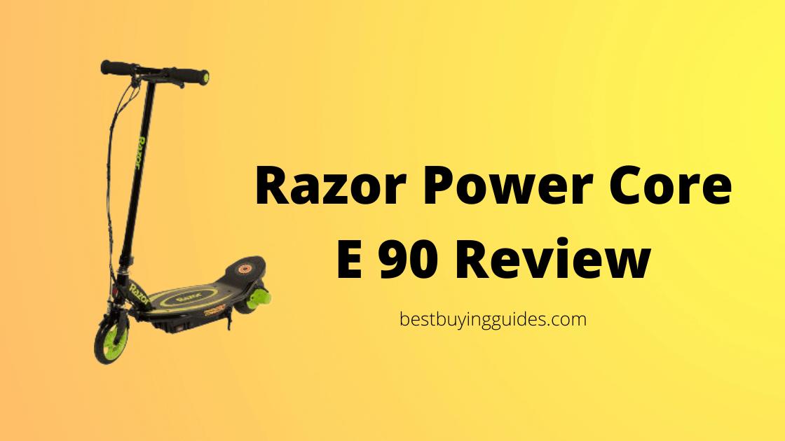 Razor Power Core E 90 Review