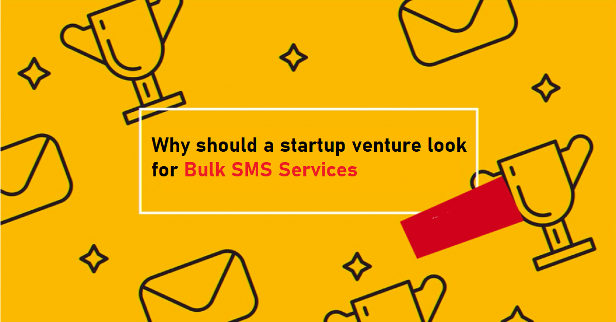 Why should a startup venture look for bulk SMS services?